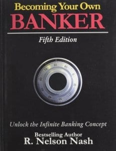 Become Your Own Banker by Nelson Nash