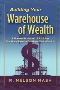 Build Your Warehouse of Wealth by Nelson Nash